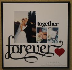 "Obsessed with Scrapbooking - ""Together"" from Graphically Speaking cart and ""Forever"" from Home Decor cart"