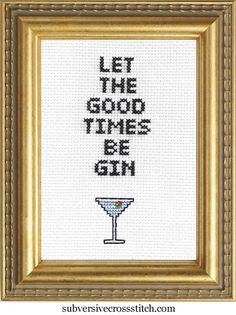 Cross Stitch Kits Subversive Cross Stitch PDF pattern: Let The Good Times Be Gin - Learn Embroidery, Cross Stitch Embroidery, Embroidery Patterns, Hand Embroidery, Crochet Patterns, Cross Stitch Kits, Cross Stitch Designs, Cross Stitch Patterns, Gin
