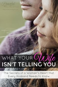 What your wife isn't telling you: The secrets of a woman's heart every husband needs to know   Christian Marriage Advice for Husbands   How to Love Your Wife   Christian Marriage   Love your wife well   Husbands love your wives   Christian Advice for Restoring Relationships   Healing Christian Marriage Christian Wives and Sex, What wives need from their husbands   Biblical Approach to Marriage   Sacrificial Love in Marriage   Mutual Submission in Marriage