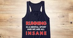 Discover Running Insane Women's Tank Top from EIGHT TEES, a custom product made just for you by Teespring. With world-class production and customer support, your satisfaction is guaranteed.