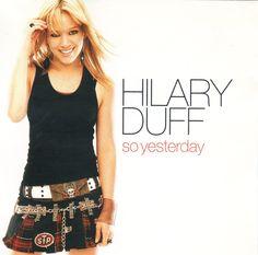 Hilary Duff - So Yesterday