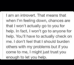 If someone came to me and asked me if I was okay, I wouldn't tell them either way.