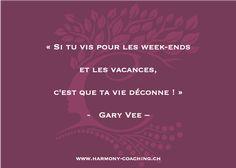 « Si tu vis pour les week-ends et les vacances, c'est que ta vie déconne ! » - Gary Vee - . #garyvee #garyveequotes #citation #citationdujour #quotes #quotesoftheday #dailyquotes #lifecoaching #improveyourlife    #lifetips #helpyourself #wisdom #thinkaboutit #makelifeamasterpiece   #timeisnow #makelifefun #liveyourlife #mondayquotes #mondaymotivation Live Your Life, Reiki, Coaching, Spiritual, Inspirational Quotes, Vacation, Life, Training