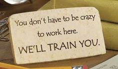 I have seriously said this to my Aides! :0)