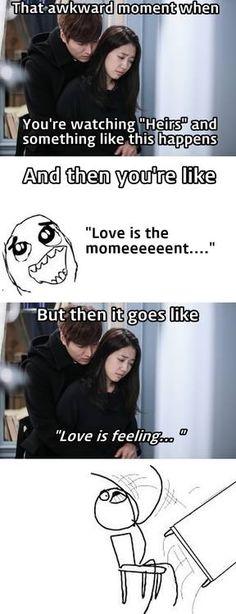 "Puhahahahaha!!! #Heirs (I totally love that ""love is feeling"" song btw.lol)"