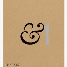 & Fork by Phaidon Editors