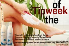 "Tip of the week This week's product tip is from Emily Davies: ""Combine a thumbnail amount of Sonya Hydrate Shampoo and Conditioner together to make a luxurious shaving cream that will leave your legs silky smooth!"" www.awhl.co.uk"