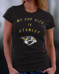 5017e3eed Nashville Predators Tshirt, Predators My Cup Size is Stanley Shirt .  #Birthday, #