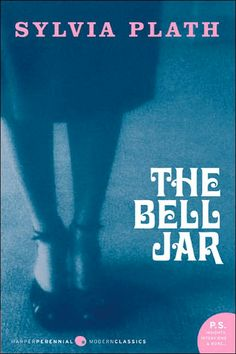 "The Bell Jar by Sylvia Plath....""I wish I had a Sylvia Plath...busted tooth and a smile"" -  Ryan Adams"