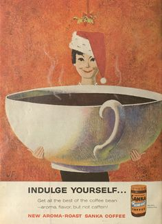 A Christmas themed 1959 Sanka Coffee ad.* Free 1500 paper dolls at Arielle Gabriels The International Paper Society also free China Japan paper dolls The China Adventures of Arielle Gabriel for Pinterest friends *