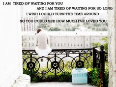 when someone likes then unlikes my post funny | am tired of waiting for you and i am tired of waiting for so long,