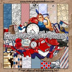 Work Hard for the Money - free kit. May download it JUST for the foil paper & Rosie the Riveter!