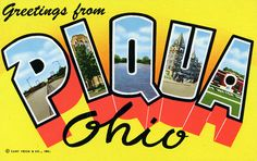 Greetings from Piqua, Ohio