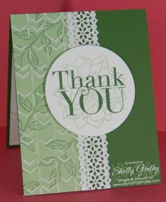 2014 Peaceful-Petals Card Stamp Sets:  Peaceful Petals (Occasions Catalog) and Another Thank You Photopolymer (while supplies last) Paper:  2013-2015 In Color Core'dinations Card Stock; Garden Green and Whisper White Card Stock  Ink:  Pistachio Pudding and Garden Green Classic Stampin' Pads  Accessories:  Delicate Details Lace Tape Tools:  Arrows Embossing Folder (Occasions Catalog)