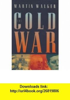 The Cold War and the Making of the Modern World (9781857020045) Martin Walker , ISBN-10: 1857020049  , ISBN-13: 978-1857020045 ,  , tutorials , pdf , ebook , torrent , downloads , rapidshare , filesonic , hotfile , megaupload , fileserve Subject Of Art, Cold War, Reading Lists, Art History, Ebooks, Tutorials, Pdf, Student, Modern