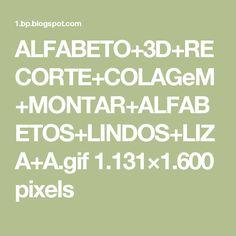 ALFABETO+3D+RECORTE+COLAGeM+MONTAR+ALFABETOS+LINDOS+LIZA+A.gif 1.131×1.600 pixels