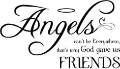 Angels can't be everywhere, that's why God gave us Friends | Our Christian Wall Decals