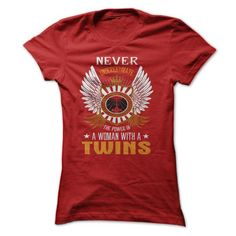 Never Underestimate The Power A Of A Woman With A TWINS T-Shirts, Hoodies (19$ ==► Shopping Now to order this Shirt!)