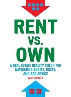 Buy Rent vs Own: A Real Estate Reality Check for Navigating Booms, Busts, and Bad Advic by Jane Hodges and Read this Book on Kobo's Free Apps. Discover Kobo's Vast Collection of Ebooks and Audiobooks Today - Over 4 Million Titles! Tv Drawing, Rent Vs Buy, Rent To Own Homes, Home Ownership, Reality Check, Personal Finance, Personal Library, Home Buying, Home