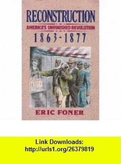 Reconstruction (Part 2) (9780786102136) Eric Foner , ISBN-10: 0786102136  , ISBN-13: 978-0786102136 ,  , tutorials , pdf , ebook , torrent , downloads , rapidshare , filesonic , hotfile , megaupload , fileserve