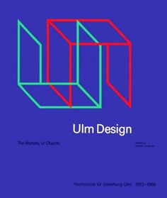 Ulm Design. The Morality of Objects,  The MIT...