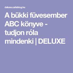 A bükki füvesember ABC könyve - tudjon róla mindenki | DELUXE