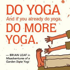 """Misadventures of a Garden State Yogi… great read. And in Sharon Gannon's words,""""You cannot do yoga. Yoga is your natural state. What you can do are yoga exercises, which may reveal to you where you are resisting your natural state."""""""