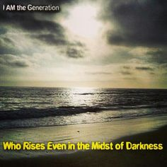 You Are the Generation Who Rises Even in the Midst of Darkness! Life's circumstances can be painful, disappointing, unbearable, insufferable....but we were all created to be overcomers! We have the ability to overcome any painful experience, any hardship, any suffering, any divorce, any loss, any any breakup, any trouble, any poor mistakes or any poor choices, any addictions, any rape, any abuse...Each & every one of you are created to overcome, rise above, Rise Up & end up Victorious…