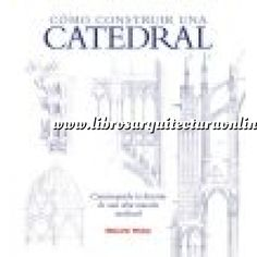 Cómo construir una catedral : construyendo la historia de una obra maestra medieval / Malcolm Hislop Publicación Tres Cantos (Madrid) : Akal, 2013