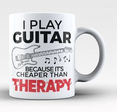 Playing Guitar Is Cheaper Than Therapy Coffee Mug