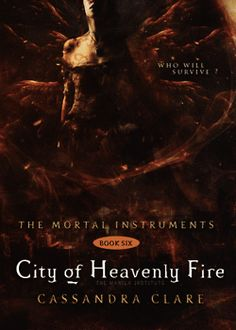 The Mortal Instruments | city of heavenly fire | cover | Cassandra Clare