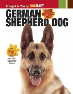 Dedicated to the worlds most accomplished working dog, respected guard dog, and beloved family companion, the German Shepherd Dog, this Smart Owners Guide, created by the editors at Dog Fancy magazine