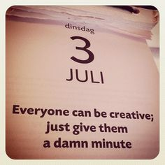 """Everyone can be creative!"