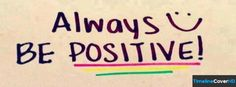 Always Be Positive Timeline Cover 850x315 Facebook Covers - Timeline Cover HD