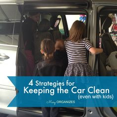 4 Strategies for Keeping the Car Clean - http://maryorganizes.com/2014/04/keep-the-car-clean/