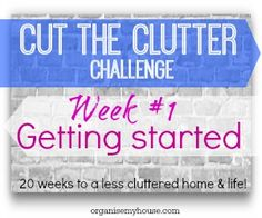 Step by step decluttering in the CUT THE CLUTTER challenge - get started today and create a less cluttered home and life (Week #1 clutter challenge)