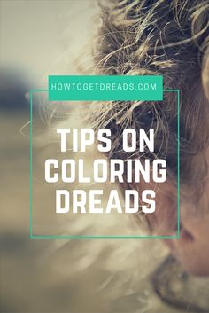 dreadlock cool Tips On Coloring Dreads