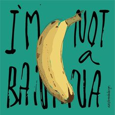 I'm not a banana | poster | print | Digital art selected for the Daily Inspiration #1930