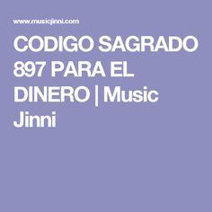 CODIGO SAGRADO 897 PARA EL DINERO   Music Jinni
