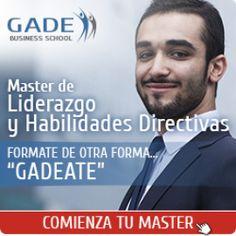 Escuela de Negocios GADE - Master Liderazgo y Habilidades Directivas