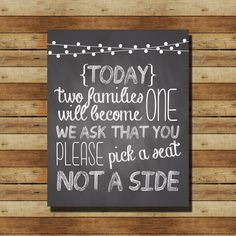 "INSTANT DOWNLOAD // Chalkboard Wedding Sign:  ""Today two families become one, we ask that you choose a seat, not a side"" 8x10 sign"