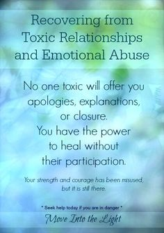No one toxic will offer you apologies, explanations, or closure. You have the power to heal without their participation. Your strength & courage has been misused, but it is still there.
