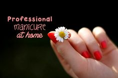 Give yourself a perfect professional manicure at home - DIY beautiful and fun nails
