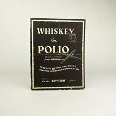 whiskey or polio?
