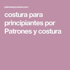 costura para principiantes por Patrones y costura Sewing Tutorials, Sewing Projects, Dress Patterns, Sewing Patterns, Pattern Drafting, Janome, Learn To Sew, Diy Clothing, Refashion