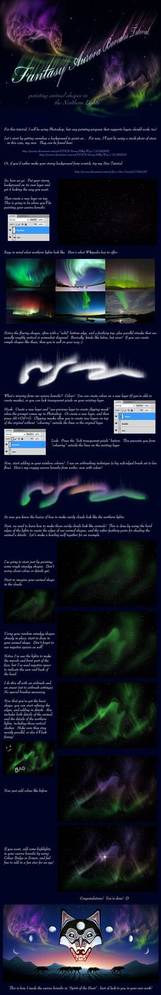 How to paint (& paint animals in) Northern Lights by Jocarra on Deviant Art: http://jocarra.deviantart.com/art/Fantasy-Aurora-Borealis-Tutorial-316862233  *NOTE, not my art- simply linking so other aspiring artists may use the tutorial for learning. I own no rights. You can use the included link to go to the original page.