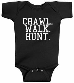 Threadrock  Crawl Walk Hunt  Infant Bodysuit Boy Onesie 9aa333db1