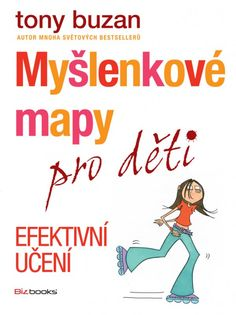 UŽ MÁM:)...Myšlenkové mapy pro děti - Efektivní učení Tony Buzan, Teaching Techniques, Mind Maps, School Psychology, Classroom Management, Diy For Kids, Montessori, Good Books, Activities For Kids
