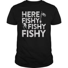 HERE FISHY FISHY FISHY T-SHIRT FUNNY FISHERMAN SHIRT #gift #ideas #Popular #Everything #Videos #Shop #Animals #pets #Architecture #Art #Cars #motorcycles #Celebrities #DIY #crafts #Design #Education #Entertainment #Food #drink #Gardening #Geek #Hair #beauty #Health #fitness #History #Holidays #events #Home decor #Humor #Illustrations #posters #Kids #parenting #Men #Outdoors #Photography #Products #Quotes #Science #nature #Sports #Tattoos #Technology #Travel #Weddings #Women