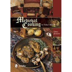 Medieval Cooking in Today's Kitchen | Zelikovitz.com